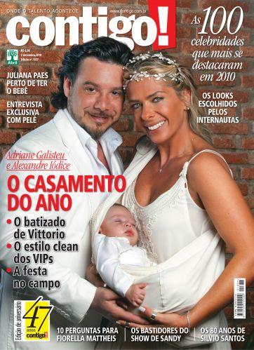Adriane Galisteu e Alexandre Iódice se casaram no civil em uma cerimônia íntima em junho de 2010. Mas três meses após o nascimento de Vittorio, o casal celebrou a união com uma cerimônia no interior de São Paulo. Ela subiu ao altar com o filho no colo. A família posou unida para a capa da